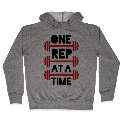 One Rep At A Time Hooded Sweatshirt
