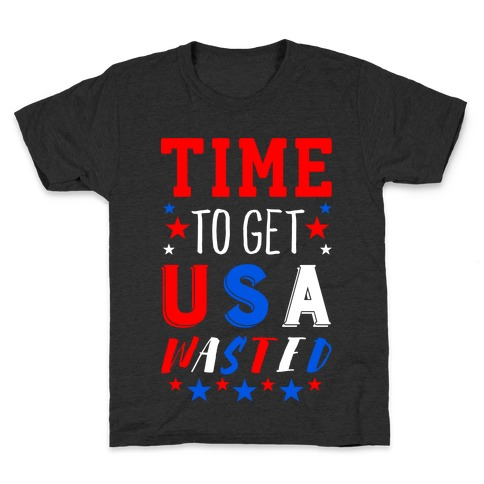 5b6607e025 ... Shirts4th Of July DrinkingPatriotic PartyUsa T Shirts · Time to Get USA  Wasted Kids T-Shirt
