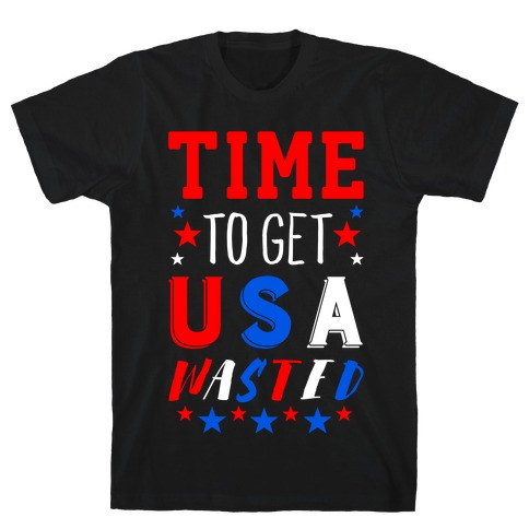 Time to Get USA Wasted Mens/Unisex T-Shirt