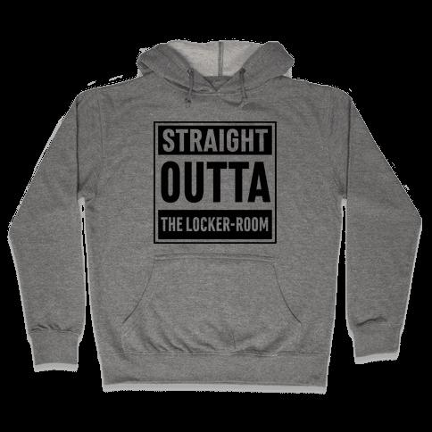 Straight Outta The Locker-Room Hooded Sweatshirt