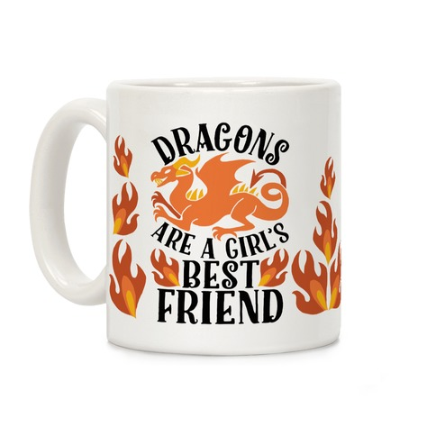 Dragons Are A Girl's Best Friend Coffee Mug
