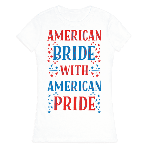 American Bride with American Pride Womens T-Shirt