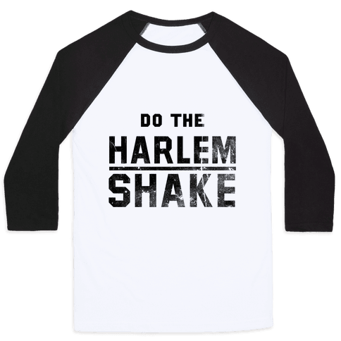 Do the Harlem Shake Baseball Tee
