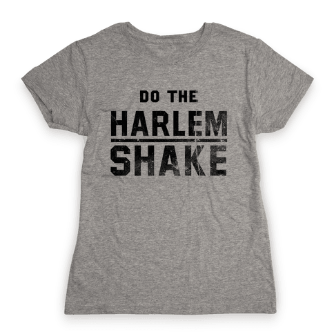 Do the Harlem Shake Womens T-Shirt
