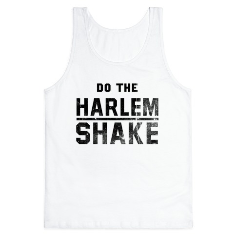 Do the Harlem Shake Tank Top