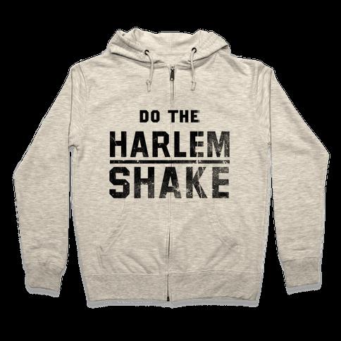 Do the Harlem Shake Zip Hoodie