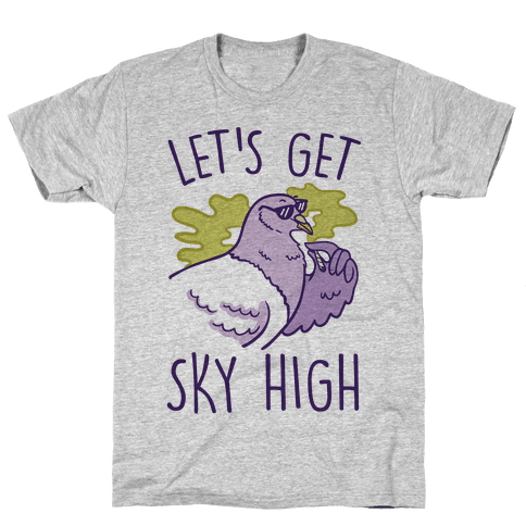 Let's Get Sky High Pigeon Mens T-Shirt