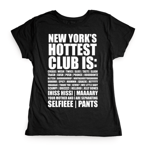 New York's Hottest Club Is Womens T-Shirt
