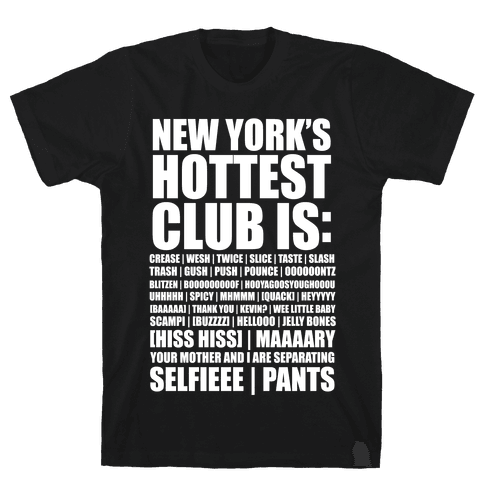 New York's Hottest Club Is Mens T-Shirt
