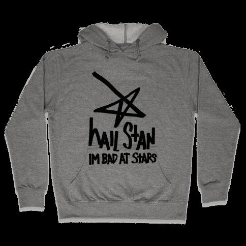 Hail Stan! (I'm Bad At Stars) Hooded Sweatshirt