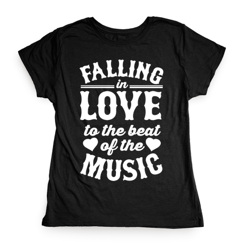 Falling In Love to the Beat of the Music Womens T-Shirt