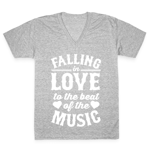Falling In Love to the Beat of the Music V-Neck Tee Shirt