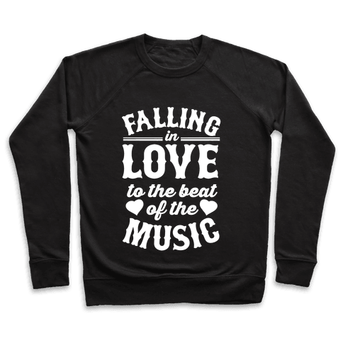 Falling In Love to the Beat of the Music Pullover