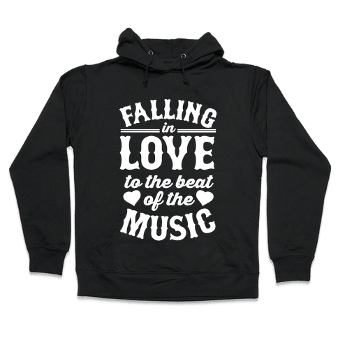 Falling In Love to the Beat of the Music Hooded Sweatshirt