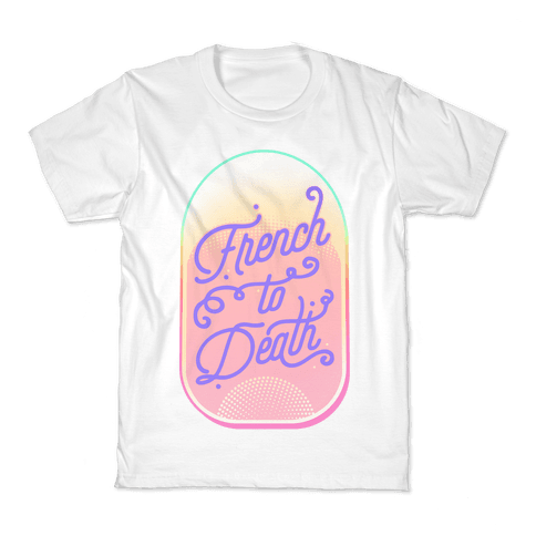French to Death Kids T-Shirt