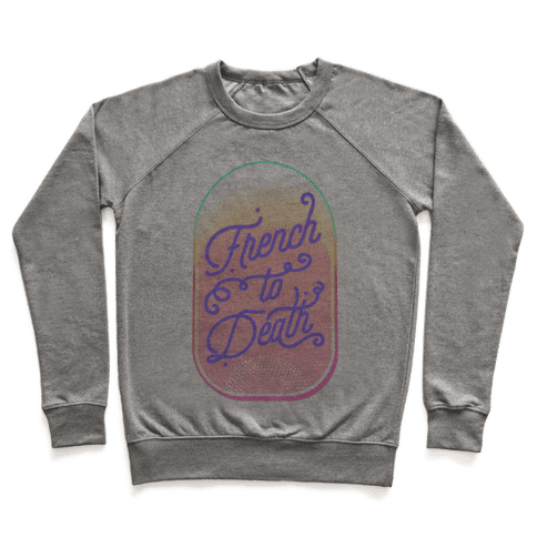 French to Death Pullover