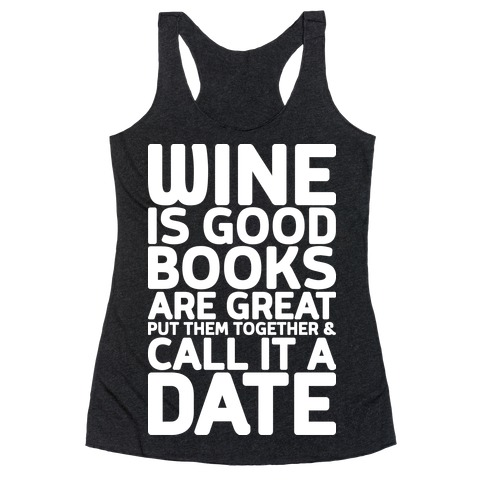 Wine Is Good, Books Are Great Racerback Tank Top