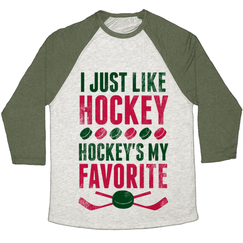 I Just Like Hockey, Hockey's My Favorite! Baseball Tee