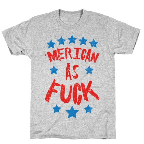 'Merican As F*** T-Shirt