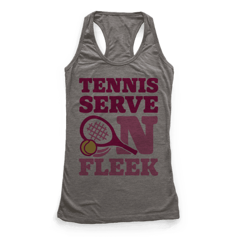 Tennis Serve On Fleek Racerback Tank Top