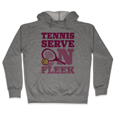 Tennis Serve On Fleek Hooded Sweatshirt