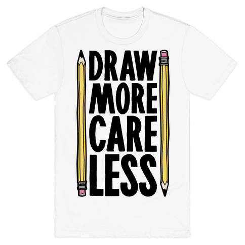 Draw More Care Less