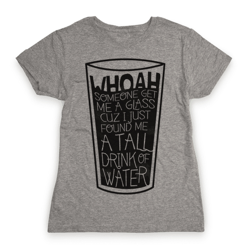 Tall Drink Womens T-Shirt