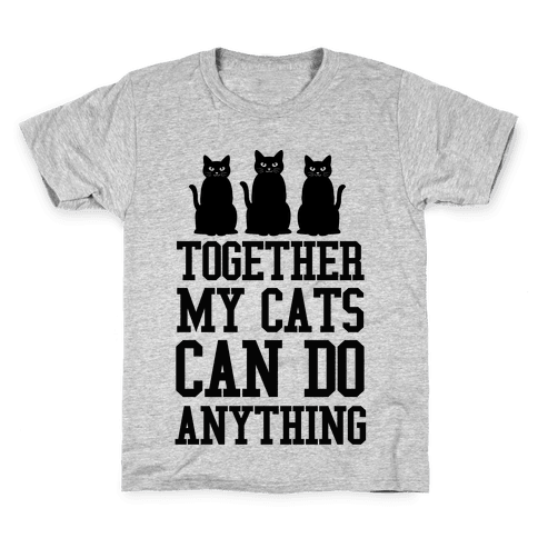 Together My Cats Can Do Anything Kids T-Shirt