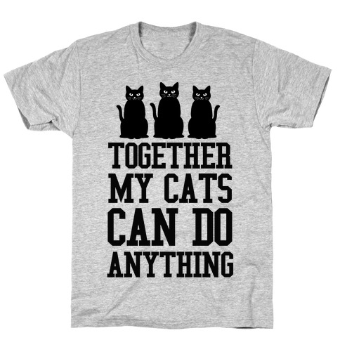 Together My Cats Can Do Anything Mens T-Shirt