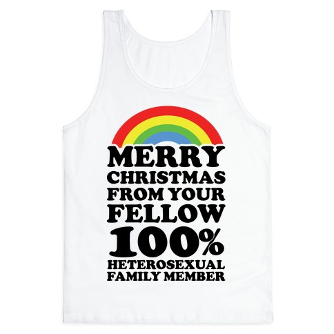 Merry Christmas From Your Fellow 100% Heterosexual Family Member Tank Top