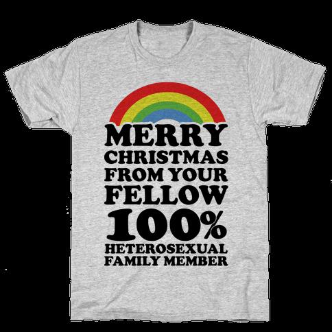 Merry Christmas From Your Fellow 100% Heterosexual Family Member Mens T-Shirt
