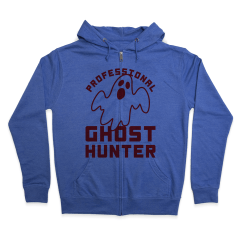 Professional Ghost Hunter Zip Hoodie