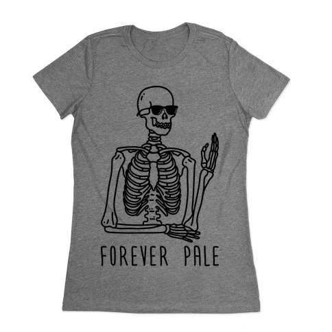 Forever Pale Womens T-Shirt