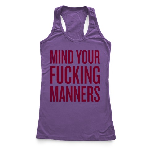 Mind Your F***ing Manners Racerback Tank Top