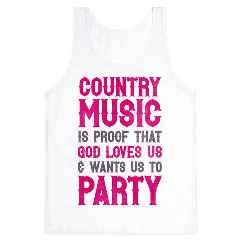 Proof That God Loves Us & Wants Us To Party Tank Top