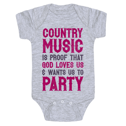 Proof That God Loves Us & Wants Us To Party Baby Onesy