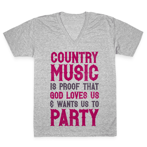 Proof That God Loves Us & Wants Us To Party V-Neck Tee Shirt