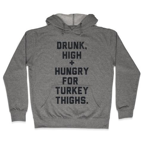 Drunk, High & Hungry (Thanksgiving) Hooded Sweatshirt