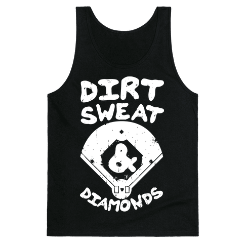Dirt, Sweat, and Diamonds Tank Top
