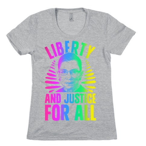 RBG Liberty and Justice for All Womens T-Shirt