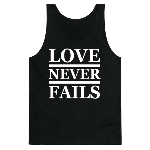 Love Never Fails (White Ink) Tank Top