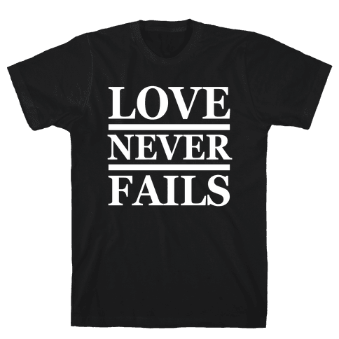 Love Never Fails (White Ink) Mens T-Shirt