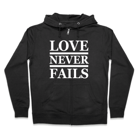 Love Never Fails (White Ink) Zip Hoodie