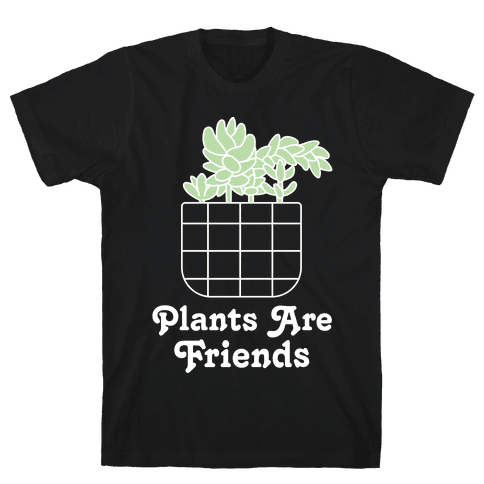 Plants are Friends Mens T-Shirt