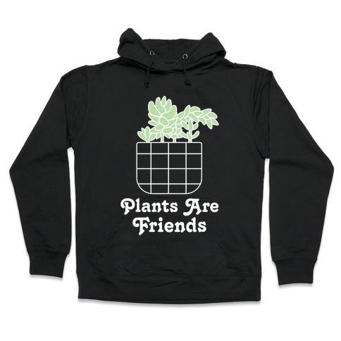 Plants are Friends Hooded Sweatshirt