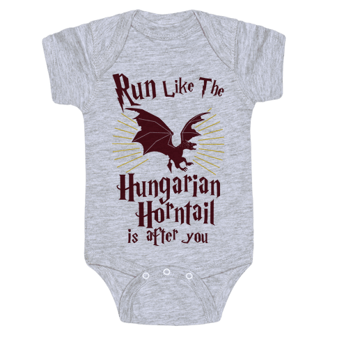 Run Like The Hungarian Horntail Is After You Baby Onesy