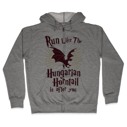 Run Like The Hungarian Horntail Is After You Zip Hoodie
