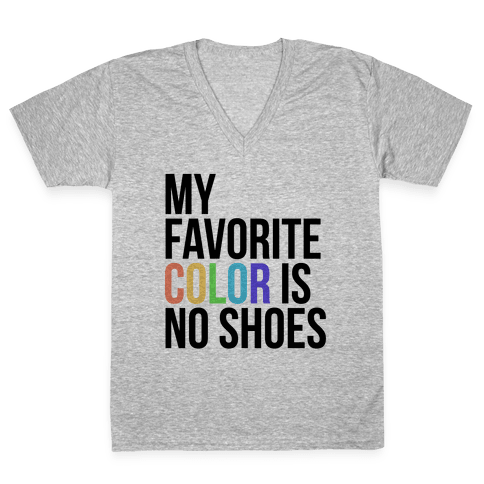 My Favorite Color is No Shoes  V-Neck Tee Shirt