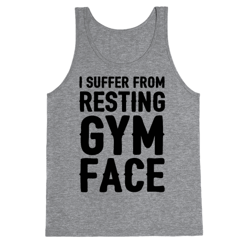 I Suffer From Resting Gym Face Tank Top