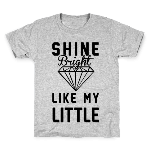 Shine Bright Like My Little Kids T-Shirt